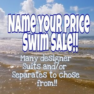 Other - NAME YOUR PRICE!! ALL SWIM!